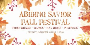 You're invited to a fall festival at Abiding Savior