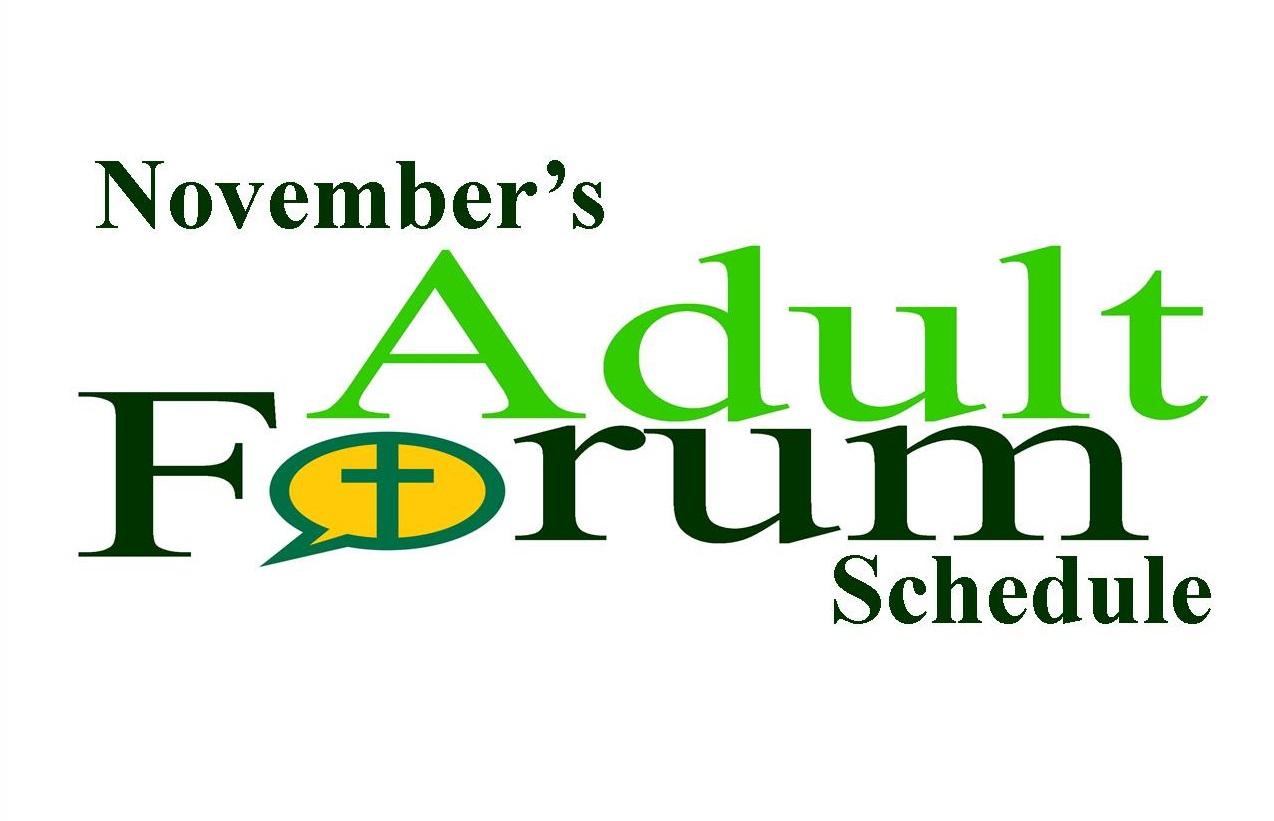 November's Adult Forum schedule