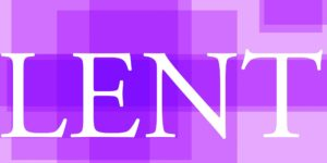 Lent begins Wednesday, February 26th
