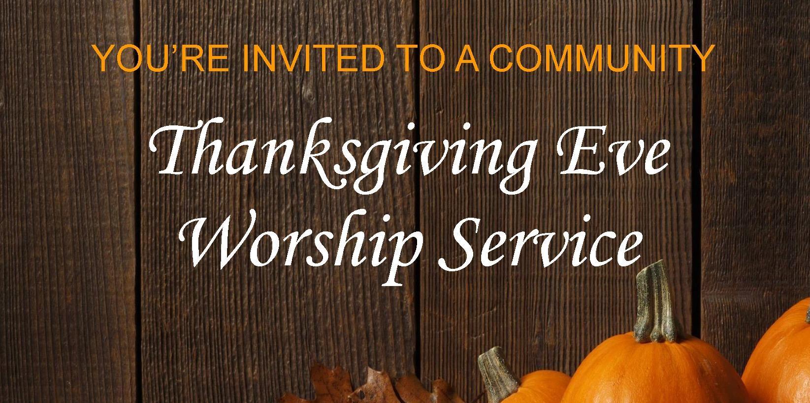 Thanksgiving Eve Worship – November 27th at 7:00pm