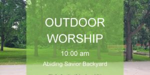 Summer outdoor worship starting Sunday, July 12th