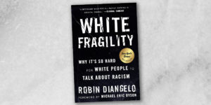 """White Fragility"" book discussion"