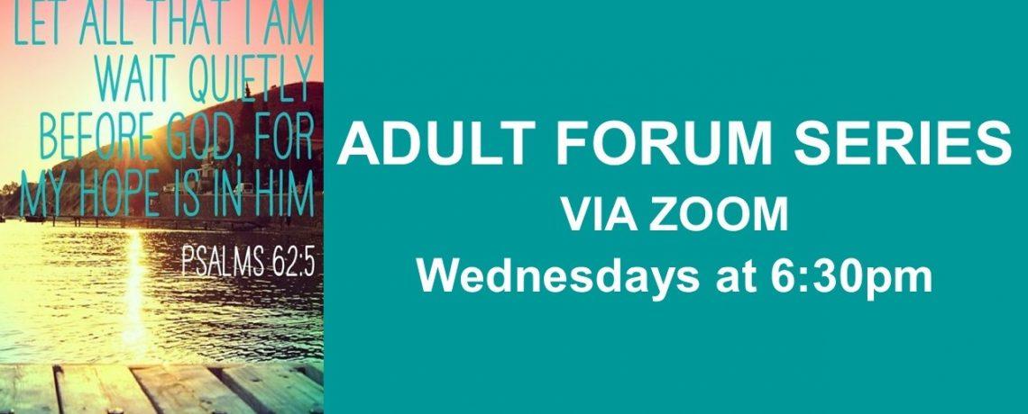 April Adult Forum series – Wednesdays at 6:30pm via Zoom